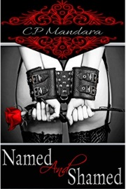 Named And Shamed by C. P. Mandara
