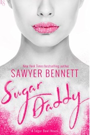 Sugar Daddy: A Sugar Bowl Novel by Sawyer Bennett