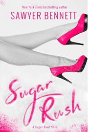 Sugar Rush: A Sugar Bowl Novel by Sawyer Bennett