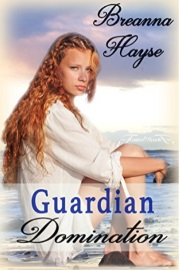 Guardian Domination by Breanna Hayse