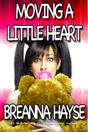 Moving A Little Heart: Book 1 by Breanna Hayse