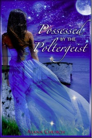 Possessed By The Poltergeist by Alana Church