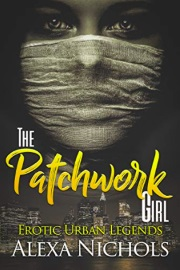 Erotic Urban Legends: The Patchwork Girl by Alexa Nichols