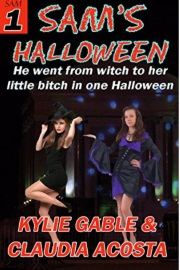 Sam's Halloween: Sam's Feminization Book 1 by Kylie Gable