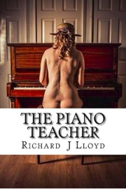 The Piano Teacher by Mr Richard J Lloyd