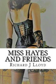 Miss Hayes And Friends by Richard J Lloyd