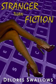 Stranger Than Fiction: An Author's Fanciful Mind by Delores Swallows