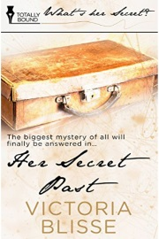 Her Secret Past: What's Her Secret? by Victoria Blisse