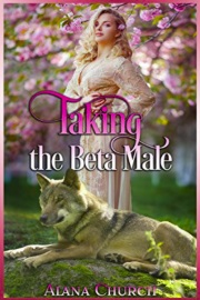 Taking The Beta Male by Alana Church