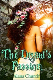 The Dryad's Passion by Alana Church