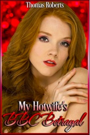 My Hotwife's BBC Betrayal by Thomas Roberts