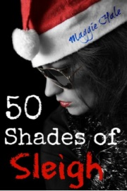 50 Shades Of Sleigh by Maggie Hale