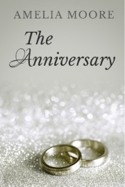 The Anniversary: Book 4 by Amelia Moore