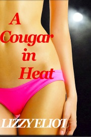 A Cougar In Heat by Lizzy Eliot