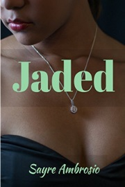 Jaded  by Sayre Ambrosio