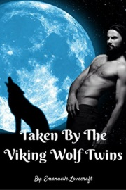 Taken By The Viking Wolf Twins  by Emanuelle Lovecraft