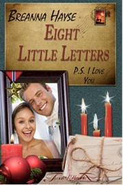 Eight Little Letters: P.S. I Love You by Breanna Hayse
