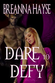 Dare To Defy by Breanna Hayse