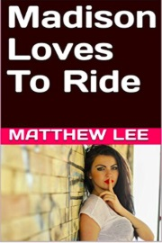 Madison Loves To Ride by Matthew Lee