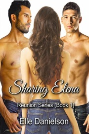 Sharing Elena: Reunion Book 1 by Elle Danielson