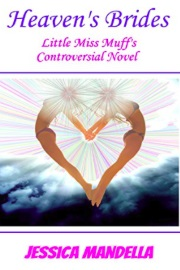 Heaven's Brides: Little Miss Muff's Controversial Novel by Jessica Mandella