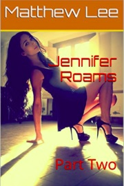 Jennifer Roams: Part Two by Matthew Lee