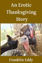 An Erotic Thanksgiving Story  by Franklin Eddy