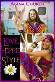 Love, Hippie Style by Alana Church