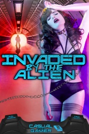 Invaded By The Alien: Book 2 Of Casual Sex Gamer by Randi Holiday And Ryan Andrews