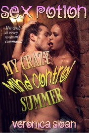 Sex Potion: My Crazy Mind Control Summer by Veronica Sloan