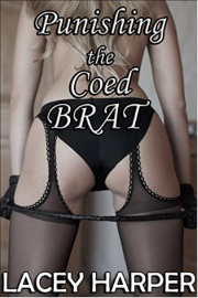 Punishing The Coed Brat by Lacey Harper