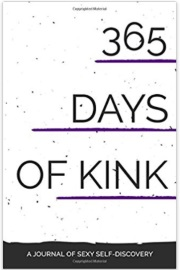 365 Days of Kink: A Journal Of Sexy Self-Discovery by Kink Academy