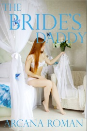 The Bride's Daddy: Book 1 by Arcana Roman