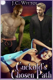 Cuckold's Chosen Path: Book Two by J.C. Wittol