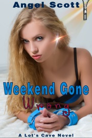Weekend Gone Wrong by Angel Scott