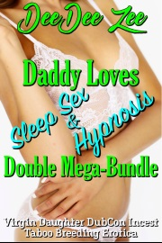 Daddy Loves Sleep Sex & Hypnosis: Double Mega-Bundle by DeeDee Zee
