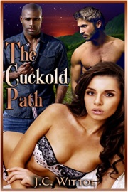 The Cuckold Path: Book 1  by J.C. Wittol