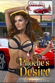 Phoebe's Desire: Book 1 Of 'Bikini Babes' Carwash' by Suzie McLean