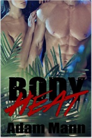 Body Heat by Adam Mann