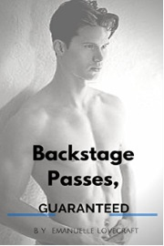 Backstage Passes, Guaranteed by Emanuelle Lovecraft