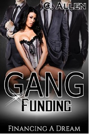 Gang Funding: Financing A Dream  by C. Allen