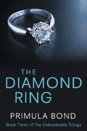 The Diamond Ring: Unbreakable Trilogy, Book 3 by Primula Bond