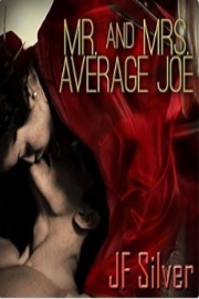 Mr And Mrs Average Joe by J. F. Silver