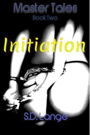 Initiation: Master Tales Book 2 by S.D. Lange