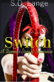 Switch: A Domme's Story Of Submission by S.D. Lange