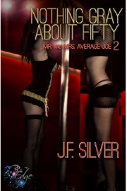 Nothing Gray About Fifty: Mr. And Mrs. Average Joe: Book Two by J. F. Silver