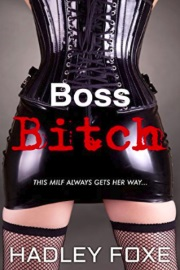 Boss Bitch  by Hadley Foxe