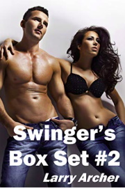 Swinger's Box Set #2: Hot Wife Swapping Tales by Larry Archer