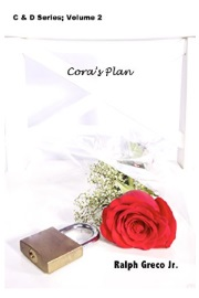 Cora's Plan: C & D Series Book 2 by Ralph Greco, Jr.