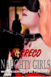 NAUGHTY GIRLS - WHO NEED TO BE PUNISHED by Ralph Greco, Jr.
